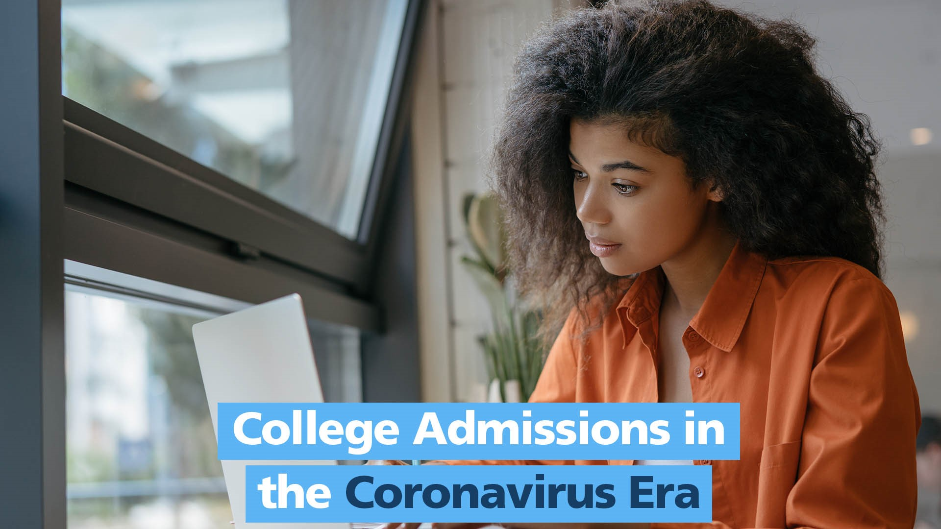 FREE Zoom session: College admissions in the coronavirus era